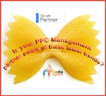 Is your PPC Management partner aware of these latest trends