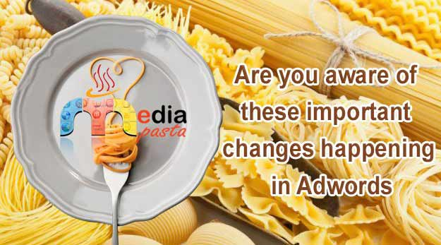 Are you aware of these important changes happening in Adwords